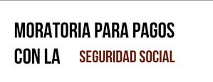 Covid: Moratorias y aplazamientos Seguridad Social